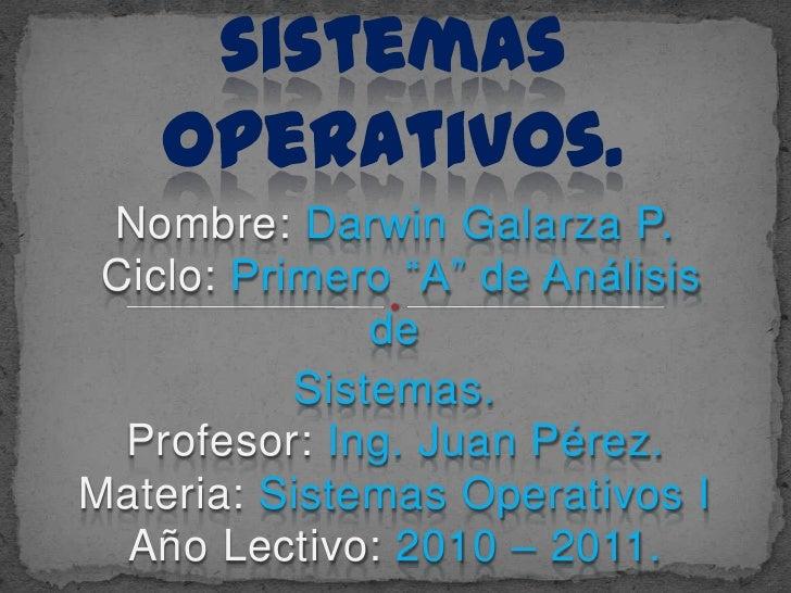 """Tecnologías futuras de los sistemas operativos.<br />Nombre: Darwin Galarza P.Ciclo: Primero """"A"""" de Análisis de<br />Siste..."""