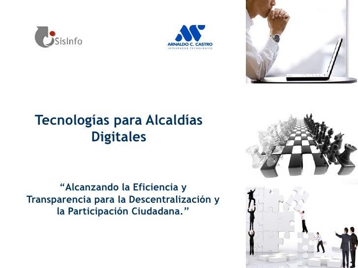 """Tecnologías para Alcaldías Digitales """" Alcanzando la Eficiencia y Transparencia para la Descentralización y la Participaci..."""