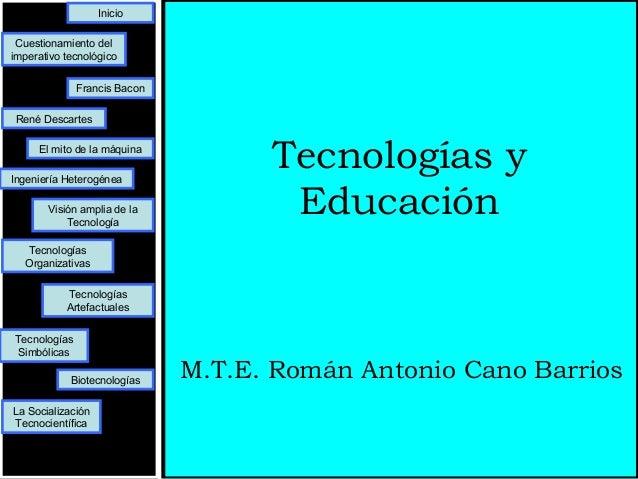 Inicio Cuestionamiento delimperativo tecnológico              Francis Bacon René Descartes     El mito de la máquinaIngeni...