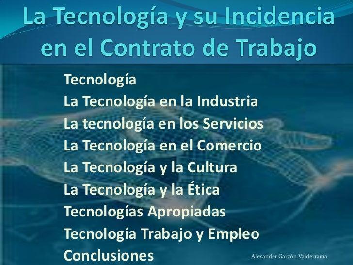 TecnologíaLa Tecnología en la IndustriaLa tecnología en los ServiciosLa Tecnología en el ComercioLa Tecnología y la Cultur...