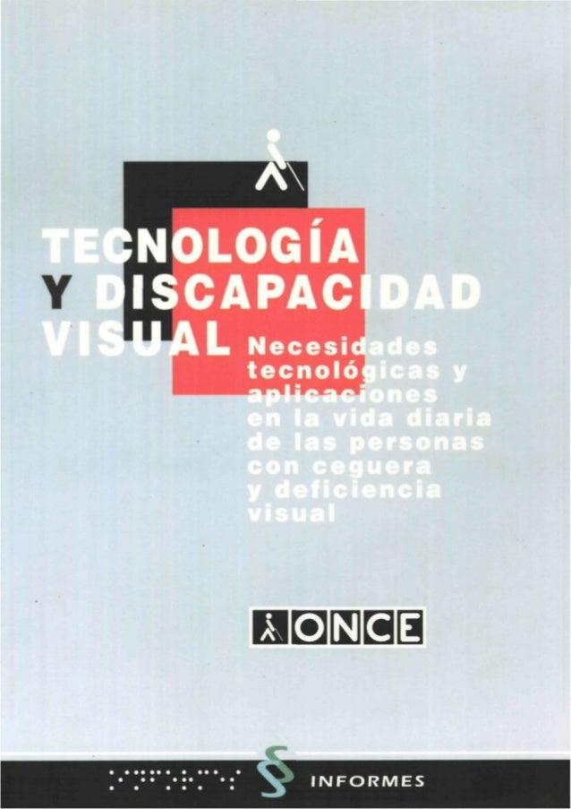 TECNOLOGÍA Y DISCAPACIDAD VISUAL Necesidades tecnológicas y aplicaciones en la vida diaria de las personas con ceguera y d...