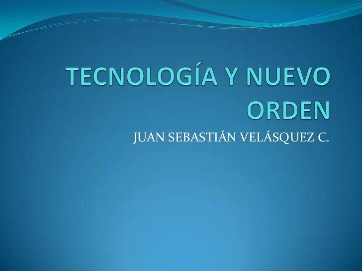 Tecnología y nuevo orden