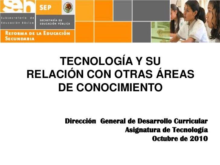 Tecnología y su relación con otras áreas del conocimineto