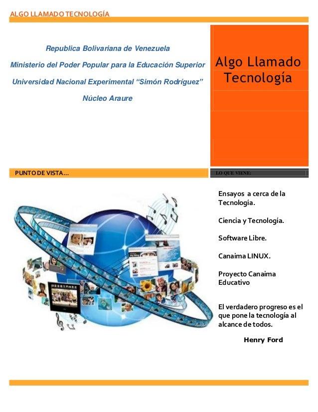 ALGO LLAMADO TECNOLOGÍA         Republica Bolivariana de VenezuelaMinisterio del Poder Popular para la Educación Superior ...