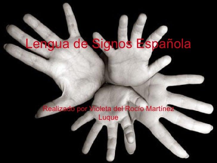 Lengua de Signos Española Realizado por Violeta del Rocío Martínez Luque