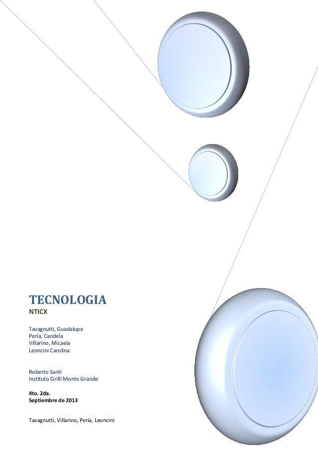 Tavagnutti, Villarino, Peria, Leoncini TECNOLOGIA NTICX Tavagnutti, Guadalupe Pería, Candela Villarino, Micaela Leoncini C...