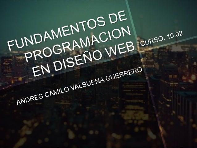 FUNDAMENTOS DE PROGRAMACIÓN EN DISEÑO WEB