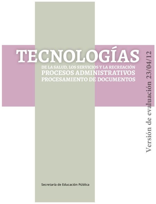 DE LA SALUD, LOS SERVICIOS Y LA RECREACIÓN  PROCESOS ADMINISTRATIVOS  PROCESAMIENTO DE DOCUMENTOS  Versión de evaluación 2...