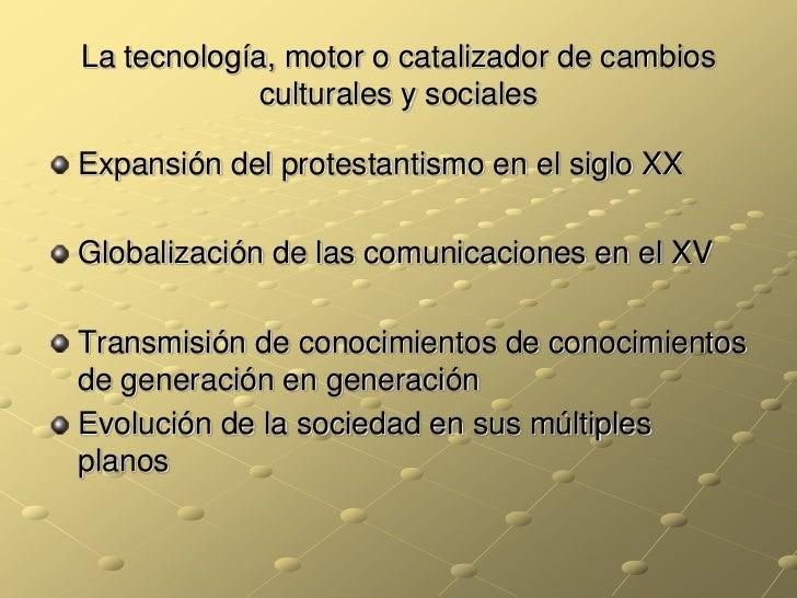 La tecnología, motor o catalizador de cambios culturales y sociales<br />Expansión del protestantismo en el siglo XX<br />...