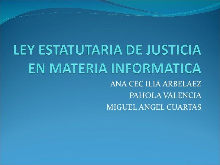 ANA CEC ILIA ARBELAEZ PAHOLA VALENCIA MIGUEL ANGEL CUARTAS