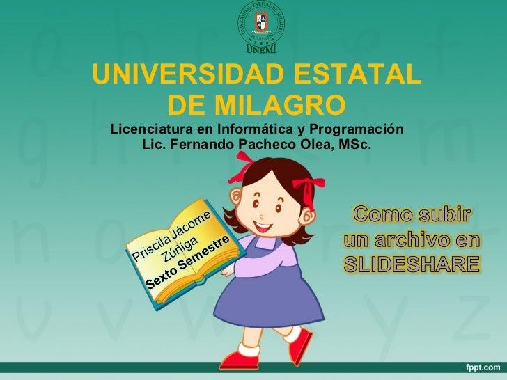 UNIVERSIDAD ESTATAL DE MILAGRO Licenciatura en Informática y Programación Lic. Fernando Pacheco Olea, MSc.