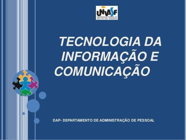 TECNOLOGIA DA INFORMAÇÃO E COMUNICAÇÃO DAP- DEPARTAMENTO DE ADMINISTRAÇÃO DE PESSOAL