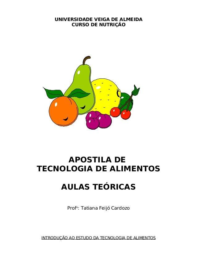 UNIVERSIDADE VEIGA DE ALMEIDA          CURSO DE NUTRIÇÃO      APOSTILA DETECNOLOGIA DE ALIMENTOS        AULAS TEÓRICAS    ...