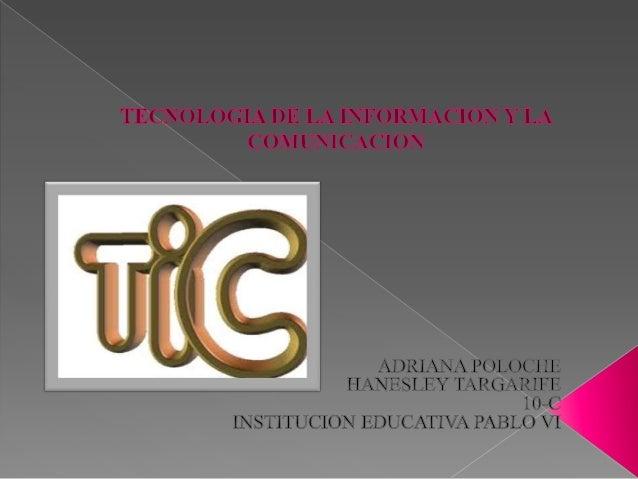  Las tecnologías de la información y la comunicación (TIC), a veces denominadas nuevas tecnologías de la información y la...