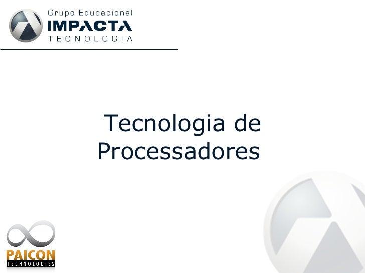 Tecnologia de processadores