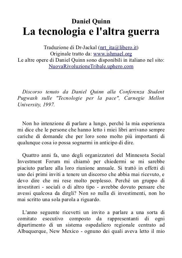 Daniel Quinn  La tecnologia e laltra guerra            Traduzione di Dr-Jackal (nrt_ita@libero.it)               Originale...
