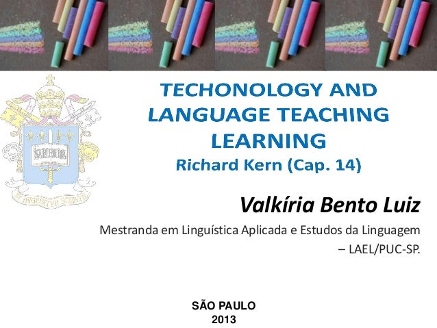 Valkíria Bento Luiz Mestranda em Linguística Aplicada e Estudos da Linguagem – LAEL/PUC-SP.  SÃO PAULO 2013