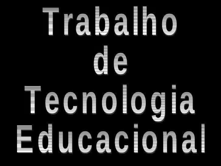Trabalho de Tecnologia Educacional