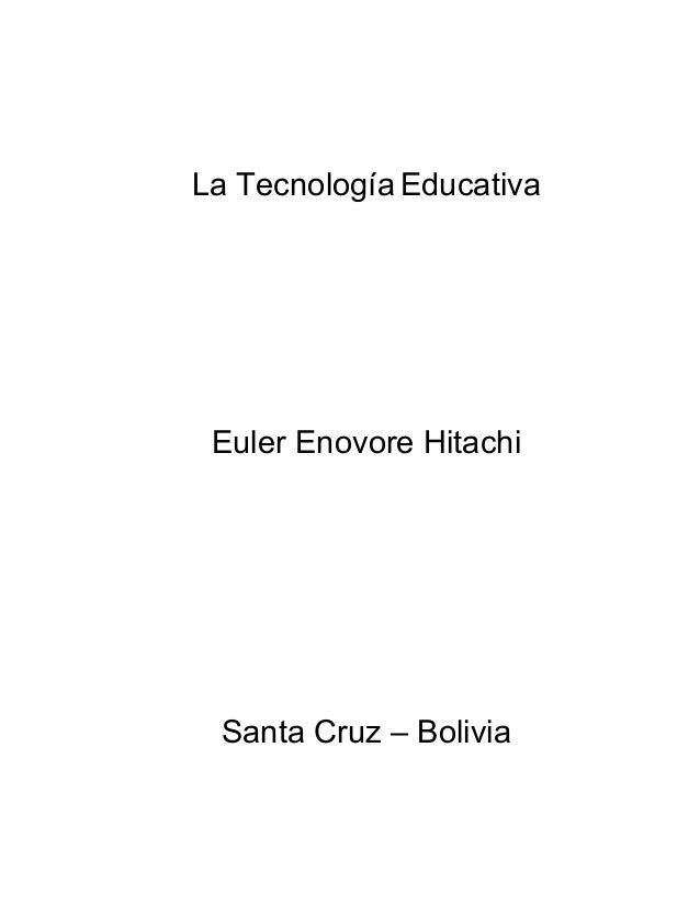 La Tecnología EducativaEuler Enovore HitachiSanta Cruz – Bolivia