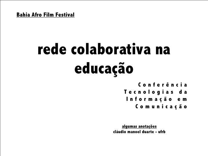 Bahia Afro Film Festival        rede colaborativa na              educação                                   Conferência  ...