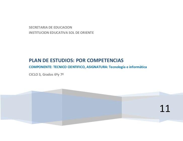 SECRETARIA DE EDUCACIONINSTITUCION EDUCATIVA SOL DE ORIENTEPLAN DE ESTUDIOS: POR COMPETENCIASCOMPONENTE: TECNICO CIENTIFIC...
