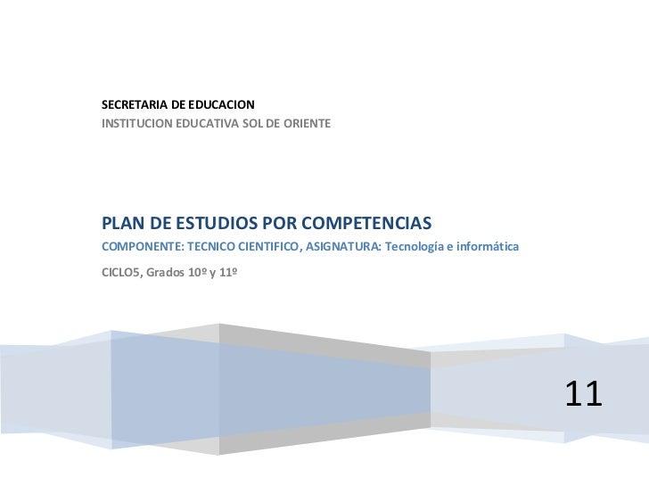 SECRETARIA DE EDUCACIONINSTITUCION EDUCATIVA SOL DE ORIENTEPLAN DE ESTUDIOS POR COMPETENCIASCOMPONENTE: TECNICO CIENTIFICO...
