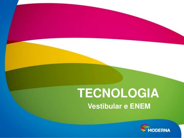 TECNOLOGIA Vestibular e ENEM