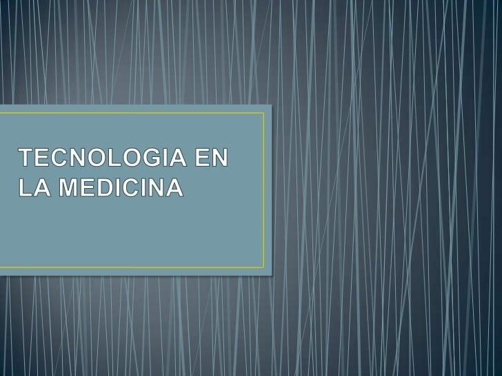 Tecnologia en la Medicina