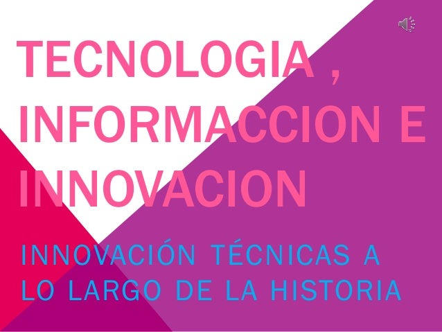 Tecnologia , informaccion e innovacion