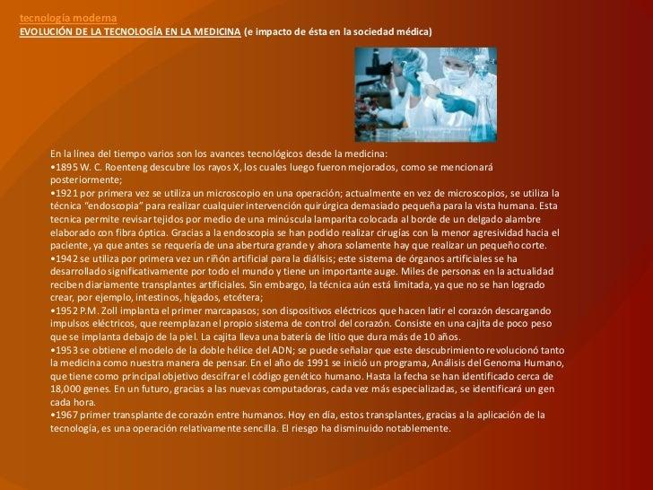 tecnología modernaEVOLUCIÓN DE LA TECNOLOGÍA EN LA MEDICINA (e impacto de ésta en la sociedad médica)      En la línea del...