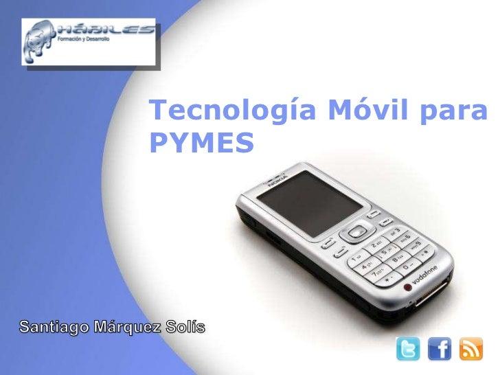Tecnología Móvil para  PYMES
