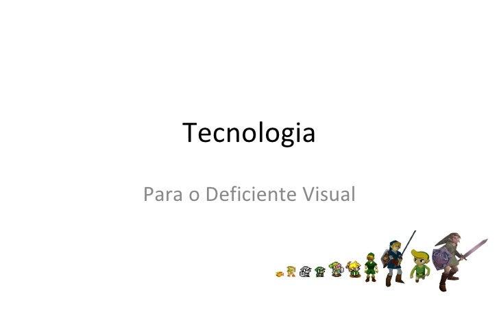 Tecnologia Para o Deficiente Visual
