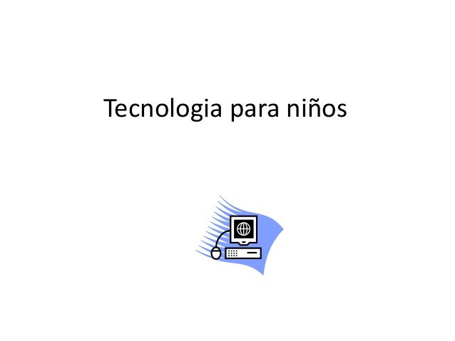 Tecnologia para niños
