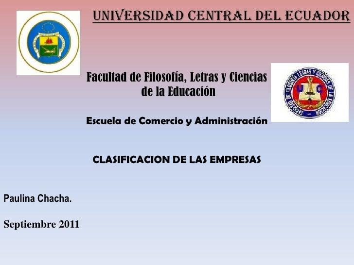 UNIVERSIDAD CENTRAL DEL ECUADOR<br />Facultad de Filosofía, Letras y Ciencias<br /> de la Educación<br />Escuela de Comerc...
