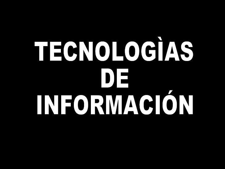 TECNOLOGÌAS  DE  INFORMACIÓN