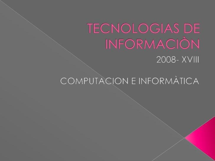 ¿ Que es una tecnología de    información?  Ventajas de la tecnologia de la   información.  Esquema de las tecnólogas d...