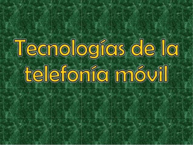 Tecnologias de la telefonía móvil