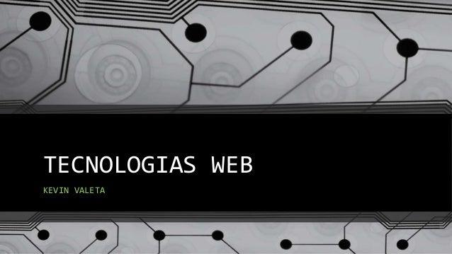 TECNOLOGIAS WEB  KEVIN VALETA