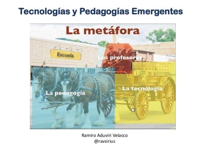 Tecnologías y Pedagogías emergentes - Introducción
