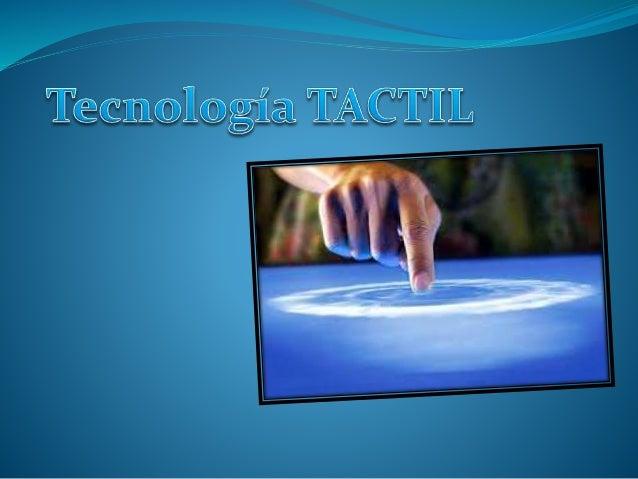 -Una pantalla táctil es una pantalla que mediante un toque directo sobre su superficie permite la entrada de datos y órden...