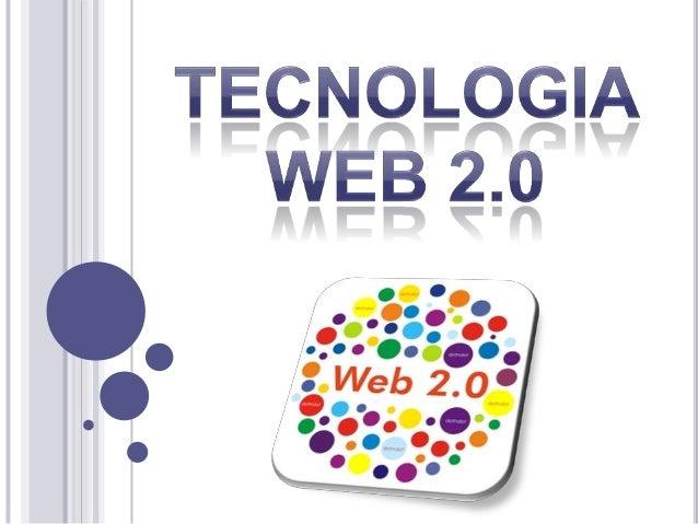    La terminologia de Web 2.0 comprende aquellos    sitios web que facilitan el compartir información, la    interoperabi...