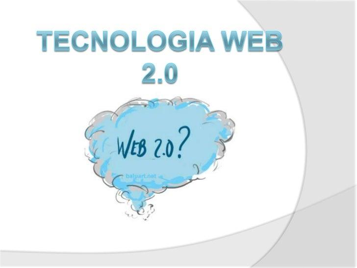    El Termino Web 2.0 está comúnmente    asociado con aplicaciones web que    facilitan el compartir información, el    i...