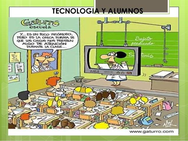 TECNOLOGIA Y ALUMNOS