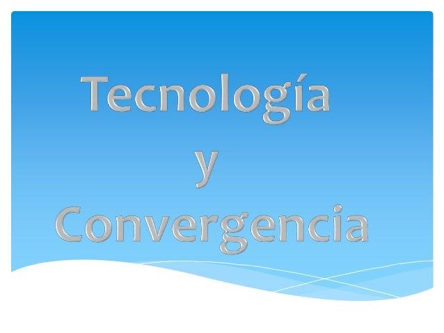 Es la orientación de distintos sistemas tecnológicos hacia la construcción de tareas similares, esta a su vez se define co...
