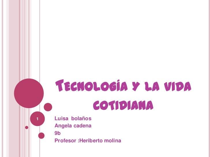 Tecnologia y la vida cotidiana