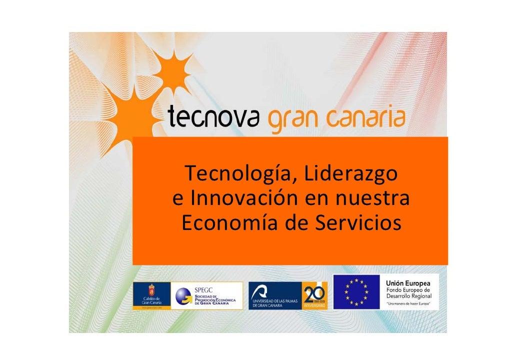 Tecnología,Liderazgo eInnovación ennuestra  Economía deServicios