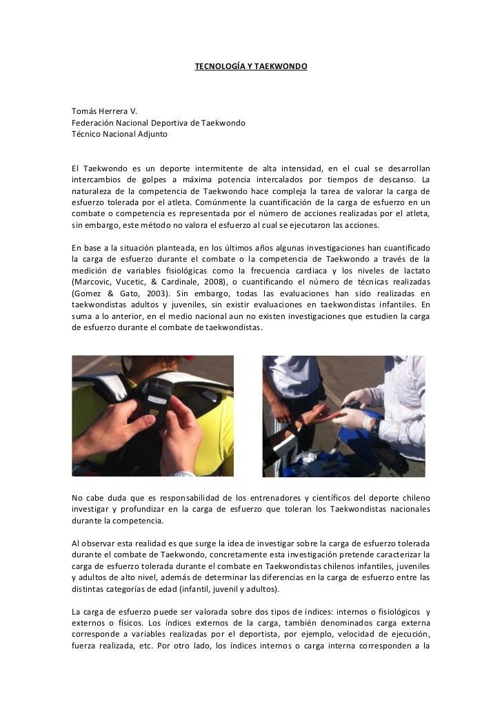 TECNOLOGÍA Y TAEKWONDOTomás Herrera V.Federación Nacional Deportiva de TaekwondoTécnico Nacional AdjuntoEl Taekwondo es un...