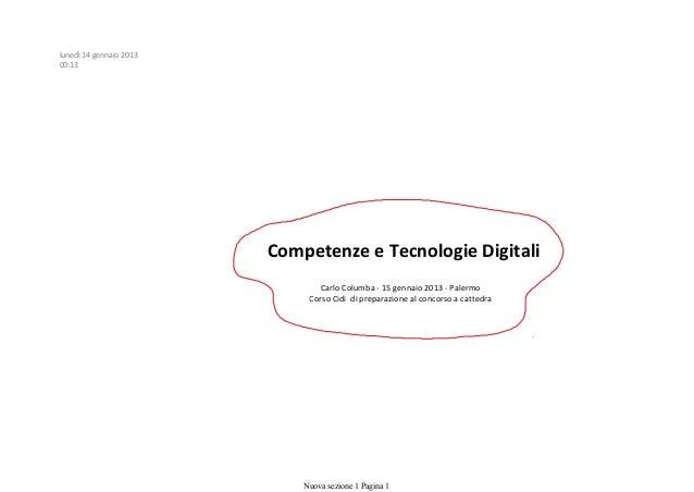 lunedì 14 gennaio 201300:13                         Competenze e Tecnologie Digitali                                Carlo ...
