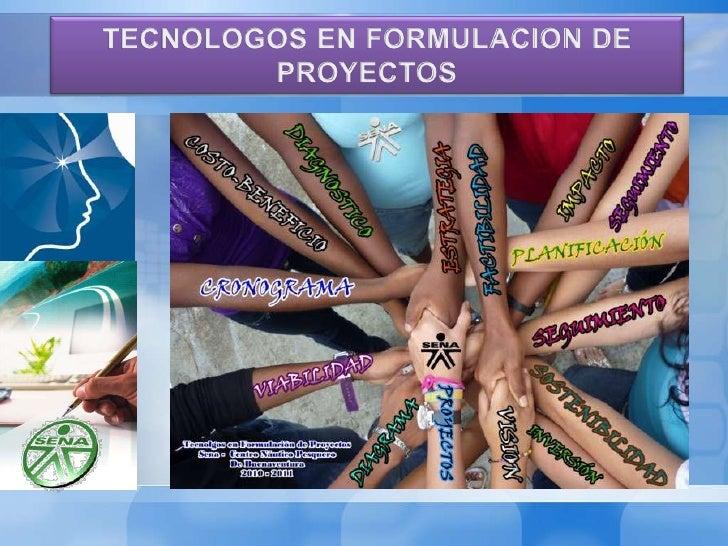 TECNOLOGOS EN FORMULACION DE PROYECTOS<br />
