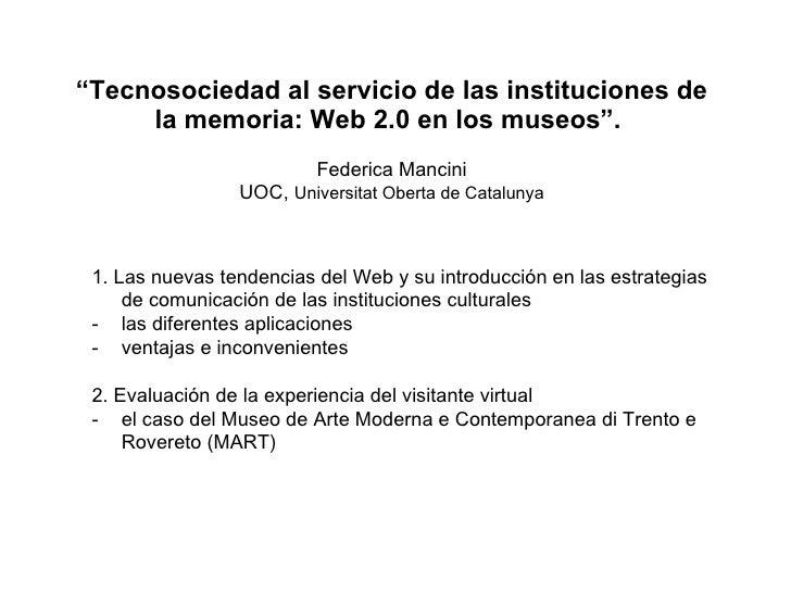 """""""Tecnosociedad al servicio de las instituciones de      la memoria: Web 2.0 en los museos"""".                           Fede..."""